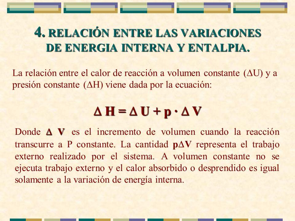 4. RELACIÓN ENTRE LAS VARIACIONES DE ENERGIA INTERNA Y ENTALPIA.