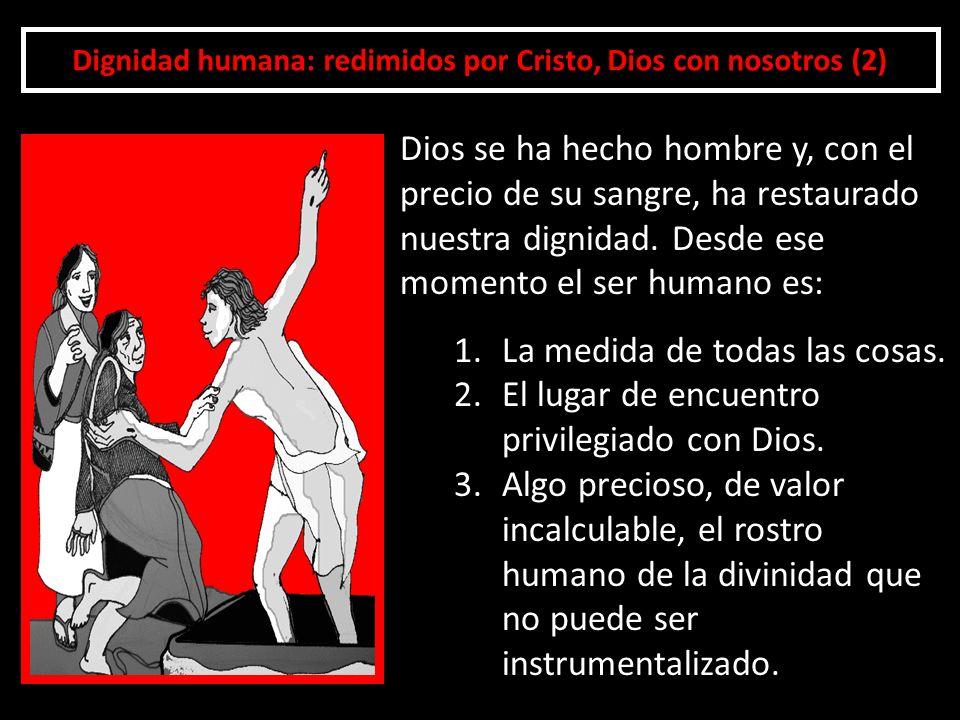 Dignidad humana: redimidos por Cristo, Dios con nosotros (2)