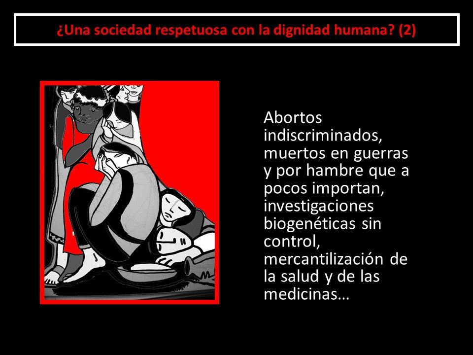 ¿Una sociedad respetuosa con la dignidad humana (2)