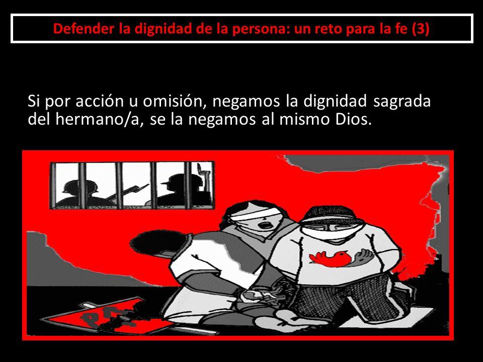 Defender la dignidad de la persona: un reto para la fe (3)
