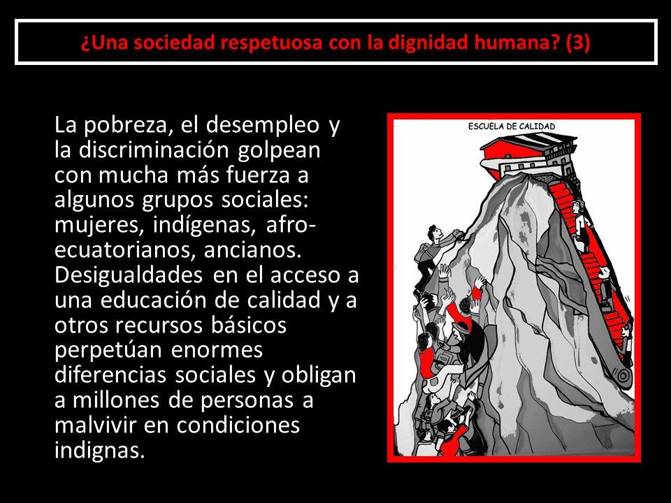 ¿Una sociedad respetuosa con la dignidad humana (3)