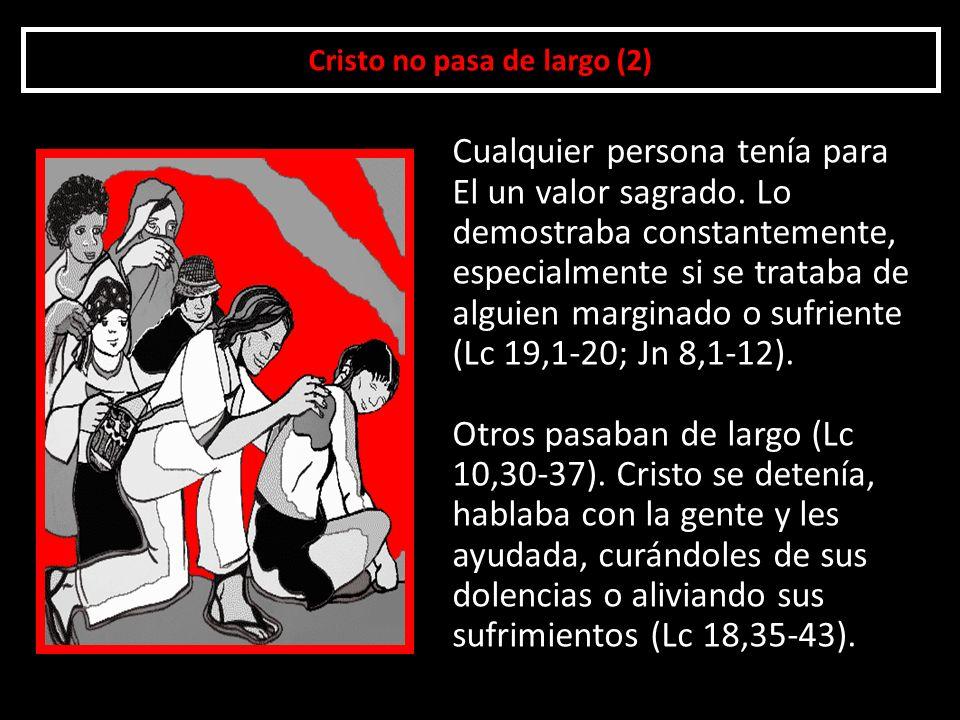 Cristo no pasa de largo (2)