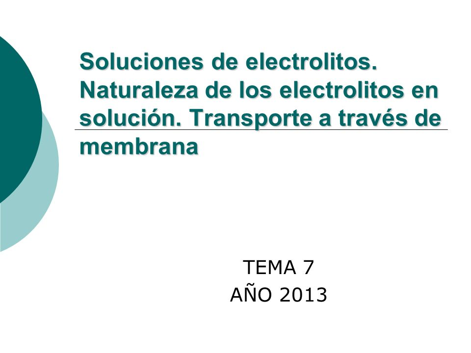 Soluciones de electrolitos. Naturaleza de los electrolitos en solución