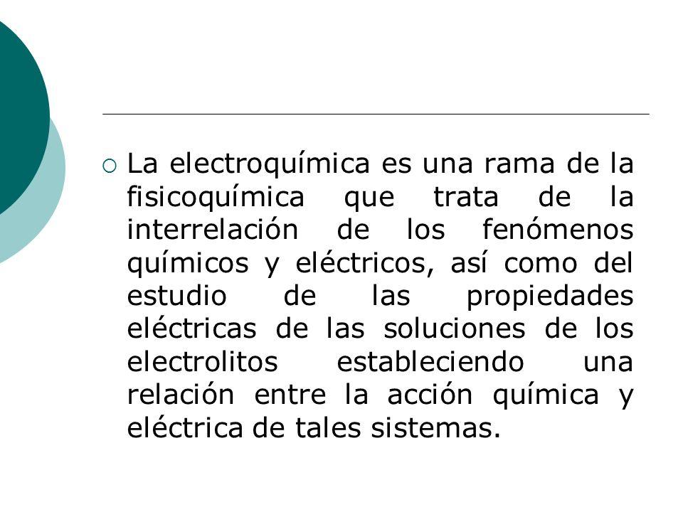 La electroquímica es una rama de la fisicoquímica que trata de la interrelación de los fenómenos químicos y eléctricos, así como del estudio de las propiedades eléctricas de las soluciones de los electrolitos estableciendo una relación entre la acción química y eléctrica de tales sistemas.