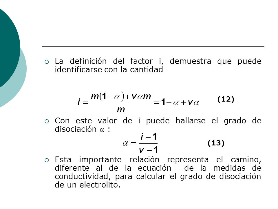 Con este valor de i puede hallarse el grado de disociación  :