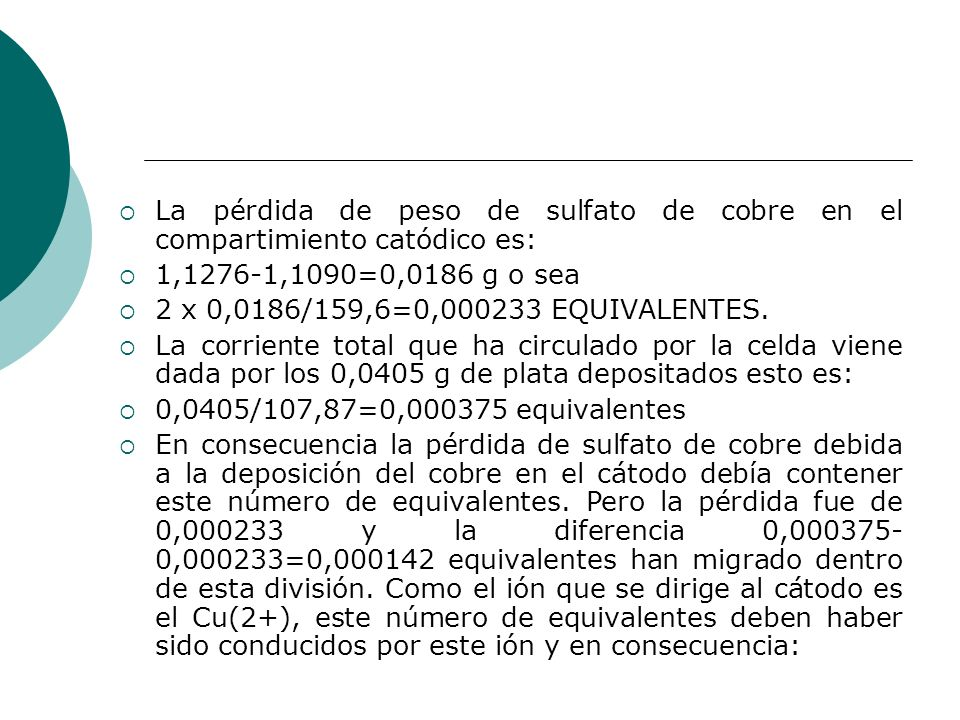 La pérdida de peso de sulfato de cobre en el compartimiento catódico es: