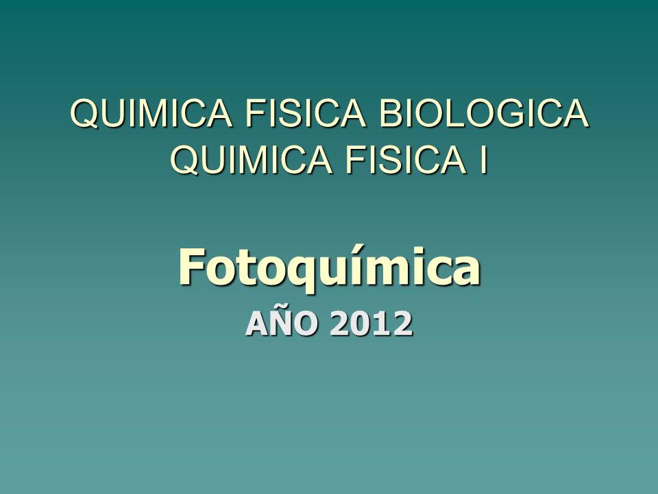 QUIMICA FISICA BIOLOGICA QUIMICA FISICA I