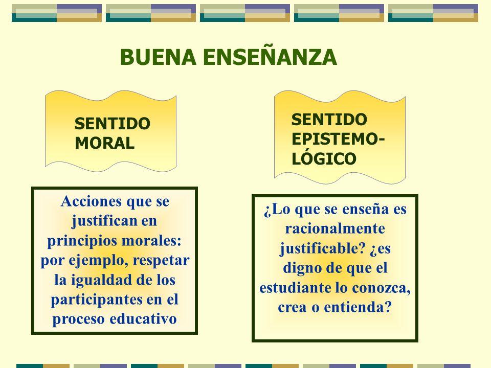 BUENA ENSEÑANZA SENTIDO EPISTEMO-LÓGICO SENTIDO MORAL