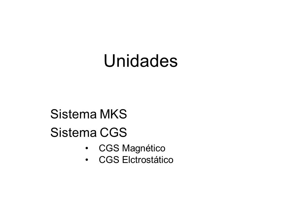 Sistema MKS Sistema CGS