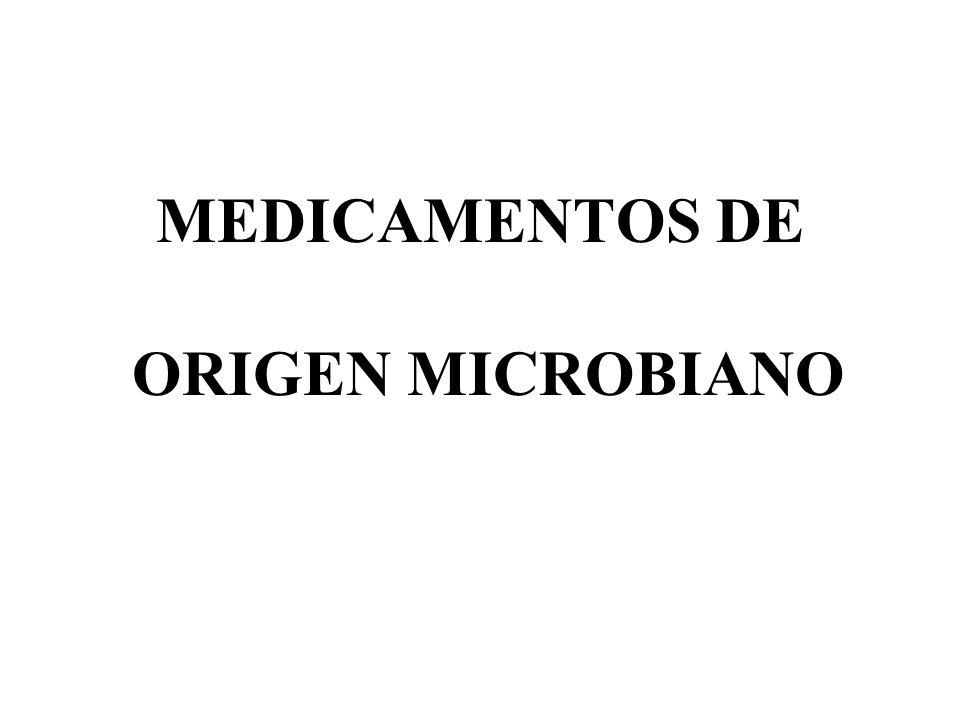 MEDICAMENTOS DE ORIGEN MICROBIANO