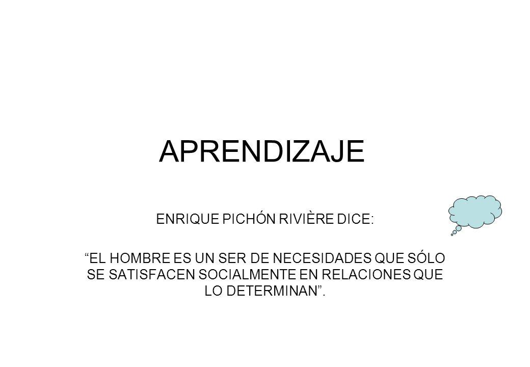 ENRIQUE PICHÓN RIVIÈRE DICE: