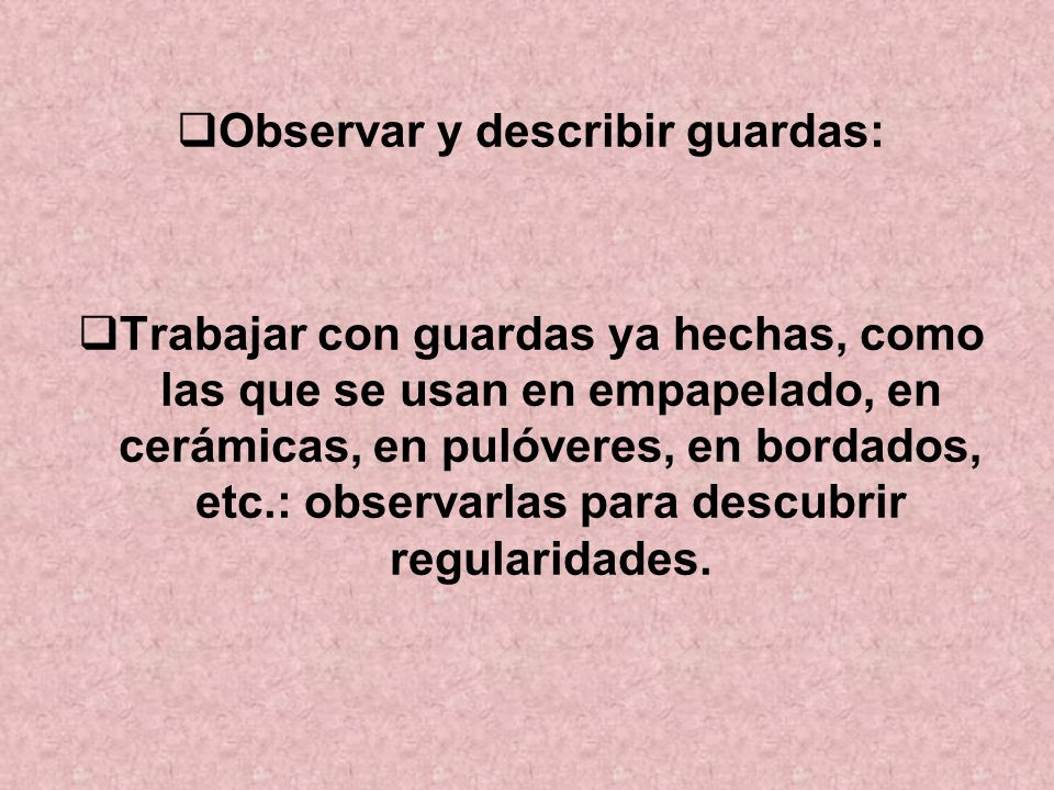 Observar y describir guardas: