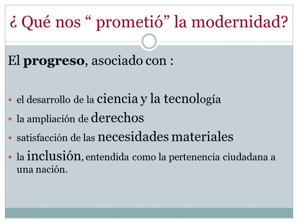 ¿ Qué nos prometió la modernidad