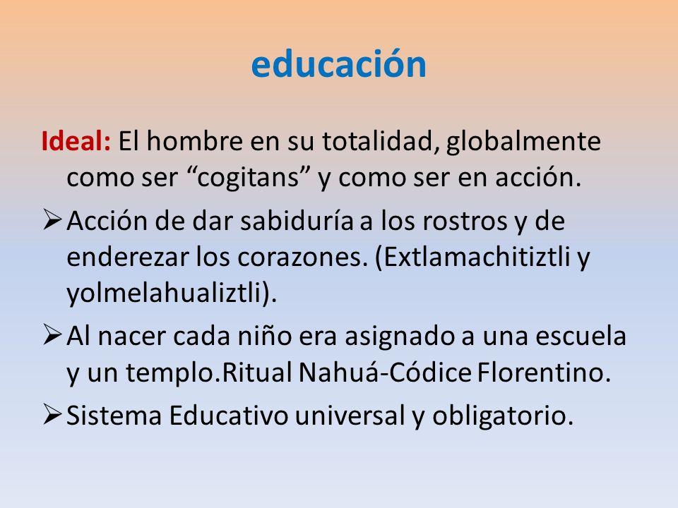 educaciónIdeal: El hombre en su totalidad, globalmente como ser cogitans y como ser en acción.
