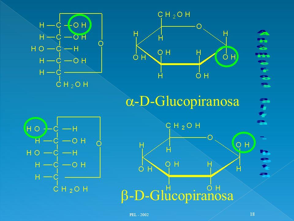 a-D-Glucopiranosa Anómeros alfa - beta b-D-Glucopiranosa PEL - 2002