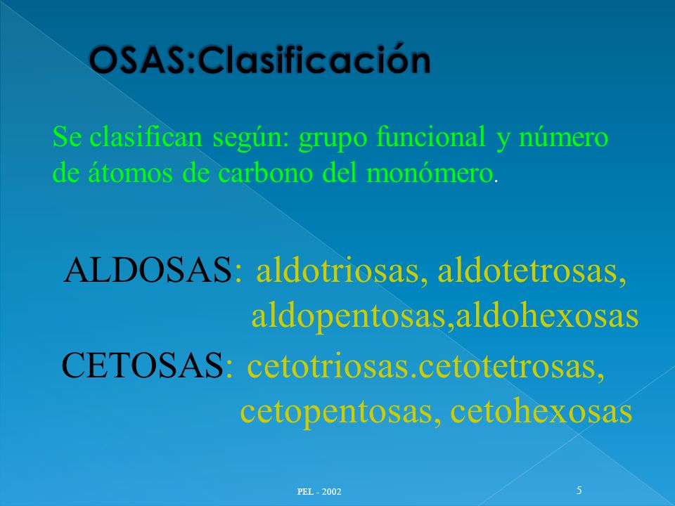 ALDOSAS: aldotriosas, aldotetrosas, aldopentosas,aldohexosas