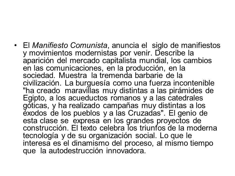 El Manifiesto Comunista, anuncia el siglo de manifiestos y movimientos modernistas por venir.