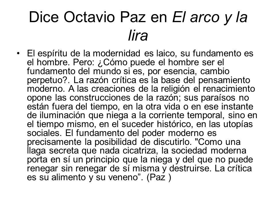 Dice Octavio Paz en El arco y la lira