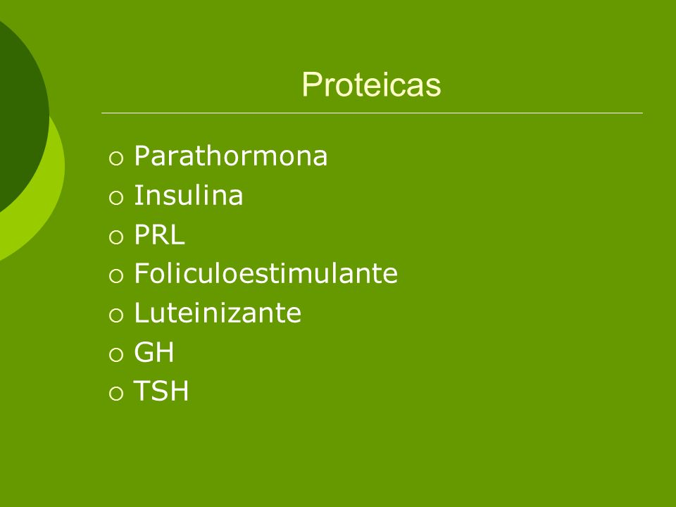 Proteicas Parathormona Insulina PRL Foliculoestimulante Luteinizante