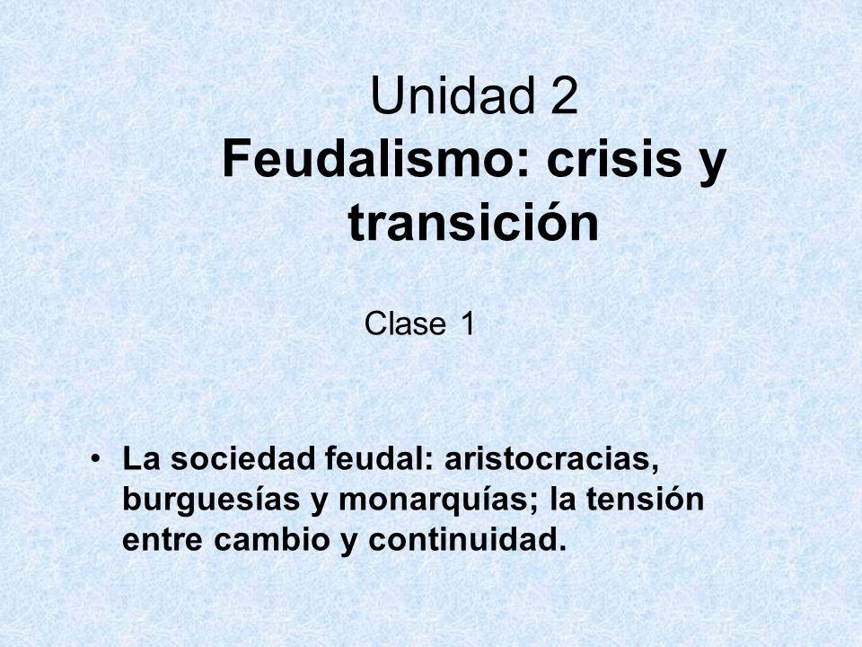 Unidad 2 Feudalismo: crisis y transición