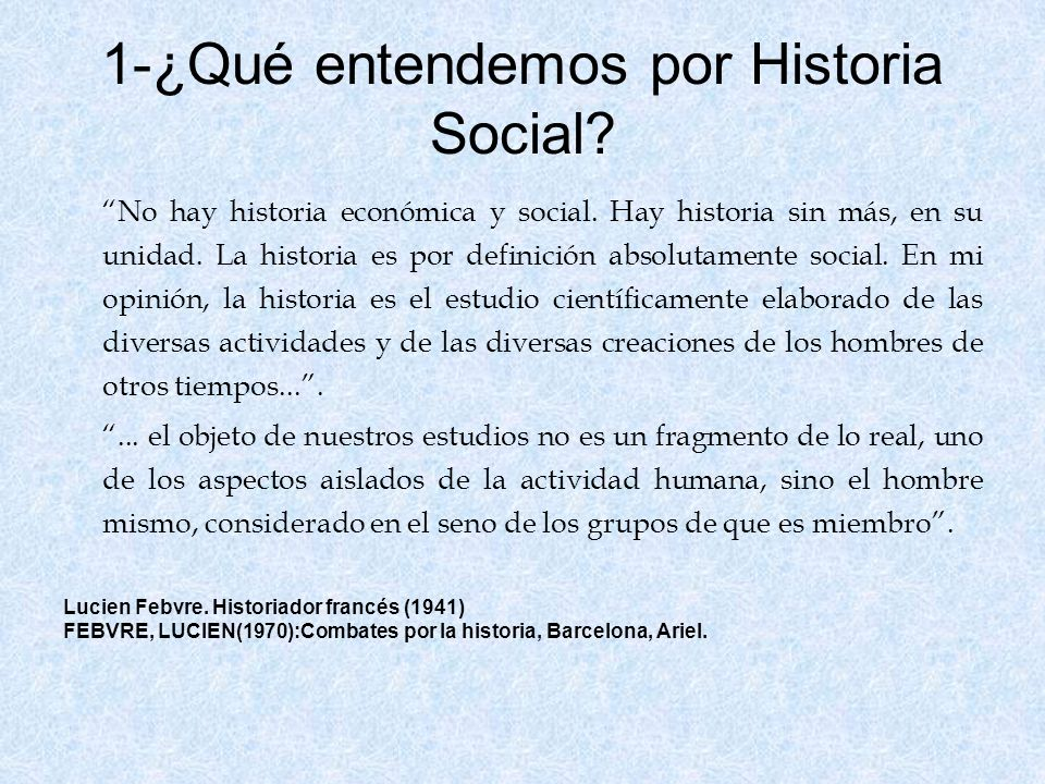 1-¿Qué entendemos por Historia Social