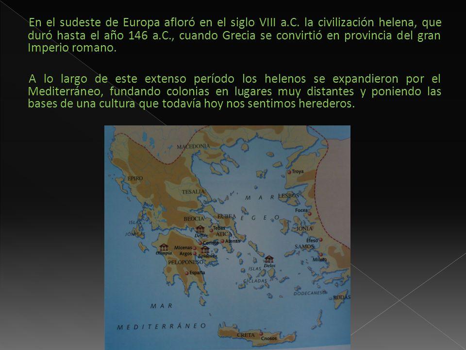 En el sudeste de Europa afloró en el siglo VIII a. C