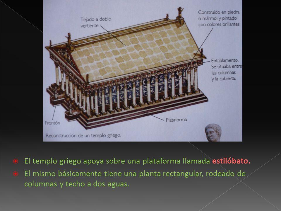 El templo griego apoya sobre una plataforma llamada estilóbato.