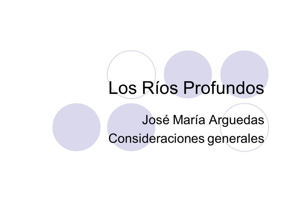 José María Arguedas Consideraciones generales