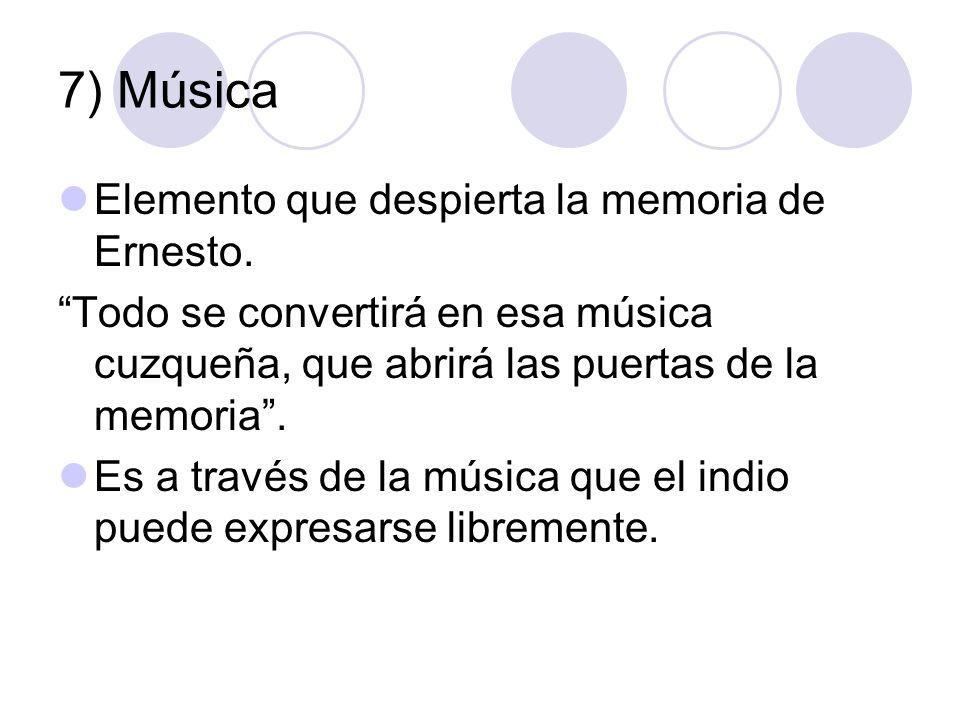 7) Música Elemento que despierta la memoria de Ernesto.