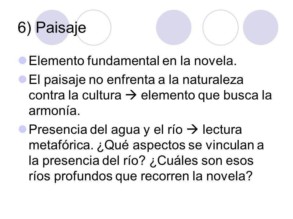 6) Paisaje Elemento fundamental en la novela.