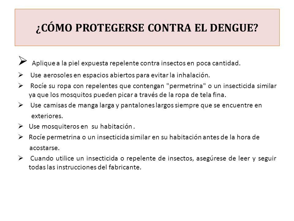 ¿CÓMO PROTEGERSE CONTRA EL DENGUE