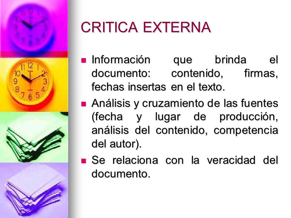 CRITICA EXTERNA Información que brinda el documento: contenido, firmas, fechas insertas en el texto.