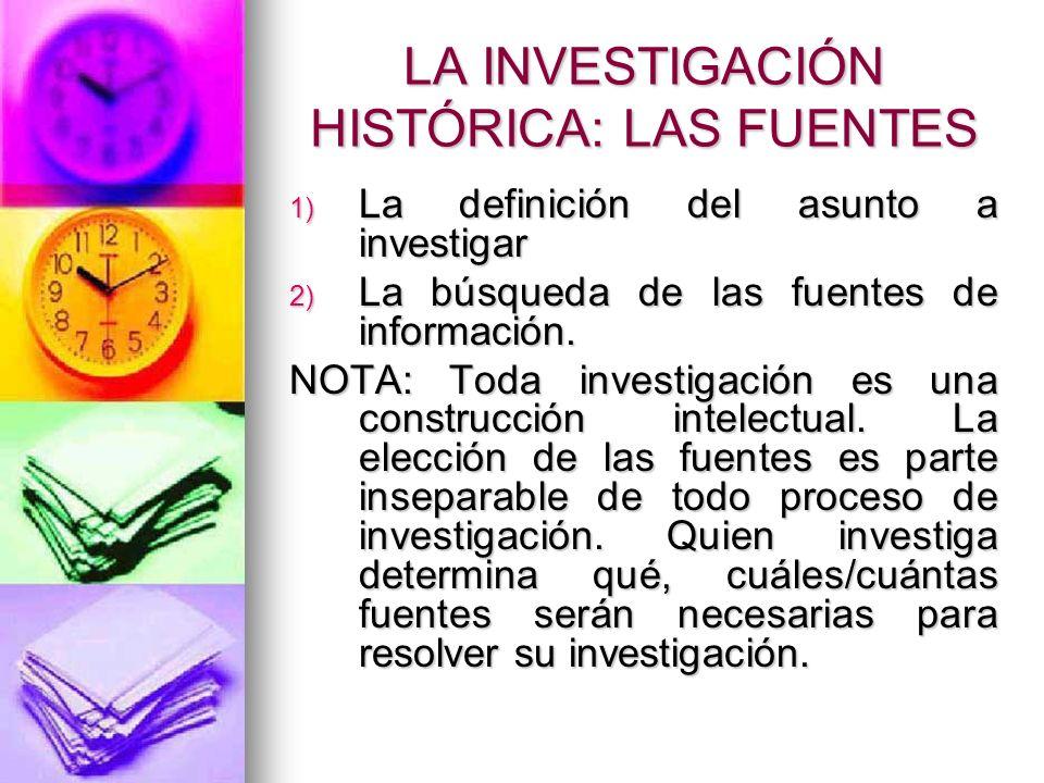 LA INVESTIGACIÓN HISTÓRICA: LAS FUENTES