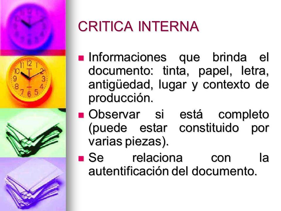 CRITICA INTERNA Informaciones que brinda el documento: tinta, papel, letra, antigüedad, lugar y contexto de producción.