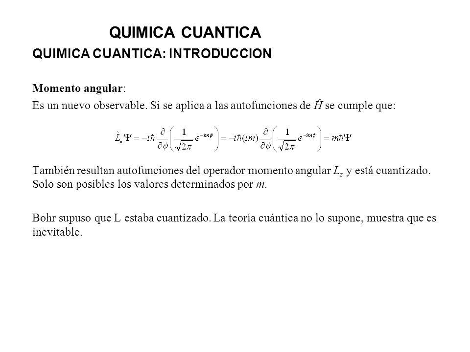 QUIMICA CUANTICA QUIMICA CUANTICA: INTRODUCCION Momento angular: