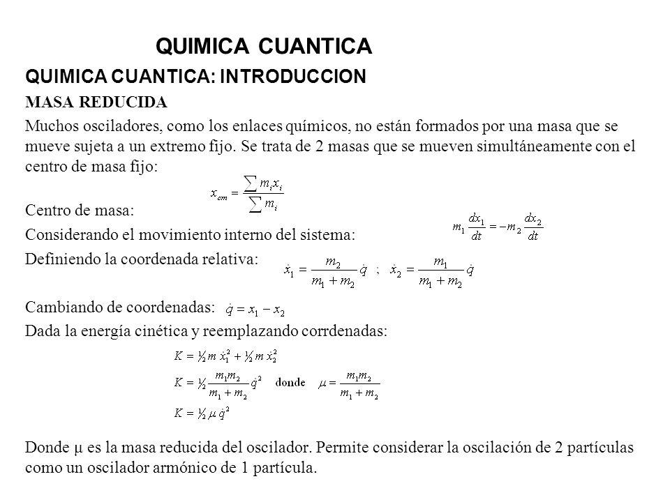 QUIMICA CUANTICA QUIMICA CUANTICA: INTRODUCCION MASA REDUCIDA