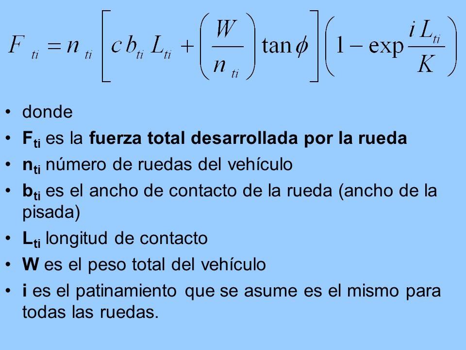dondeFti es la fuerza total desarrollada por la rueda. nti número de ruedas del vehículo.
