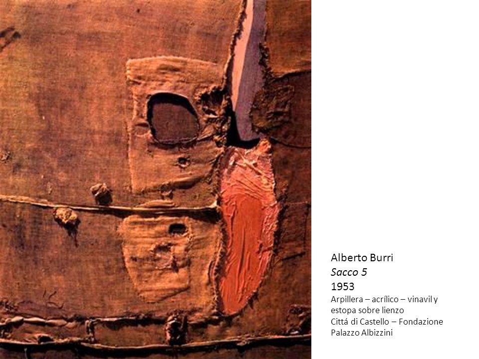 Alberto BurriSacco 5.1953. Arpillera – acrílico – vinavil y estopa sobre lienzo.