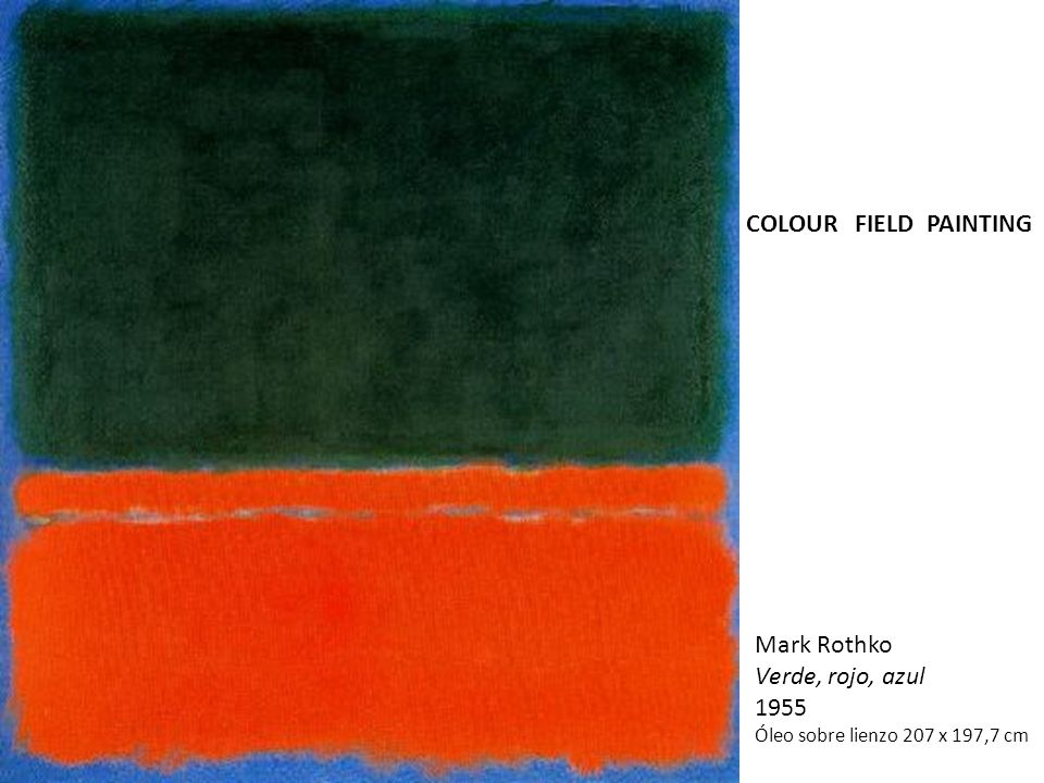 COLOUR FIELD PAINTING Mark Rothko Verde, rojo, azul 1955