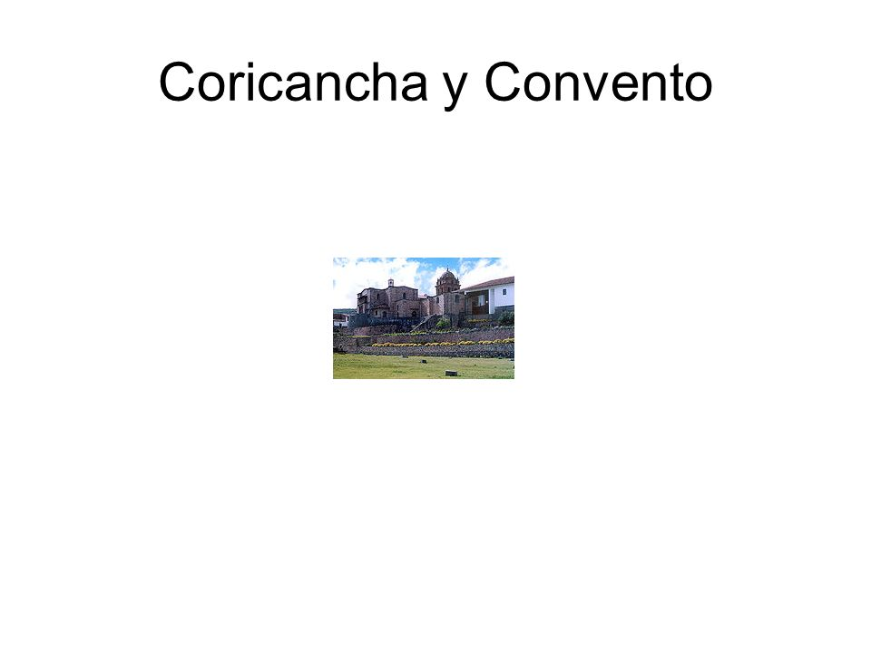 Coricancha y Convento