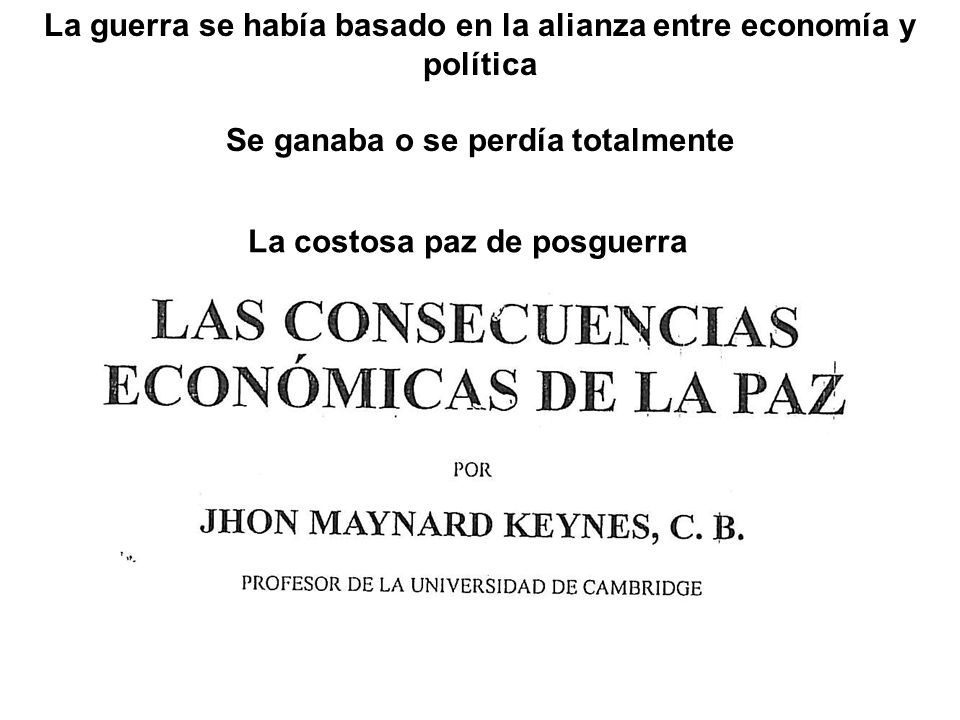 La guerra se había basado en la alianza entre economía y política