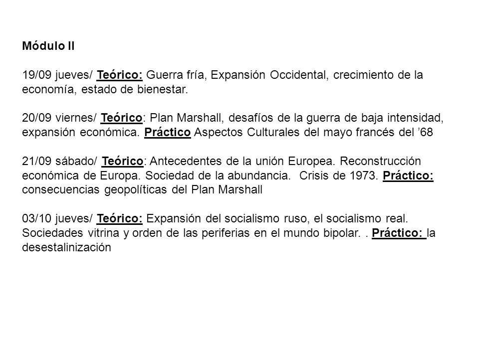 Módulo II 19/09 jueves/ Teórico: Guerra fría, Expansión Occidental, crecimiento de la economía, estado de bienestar.