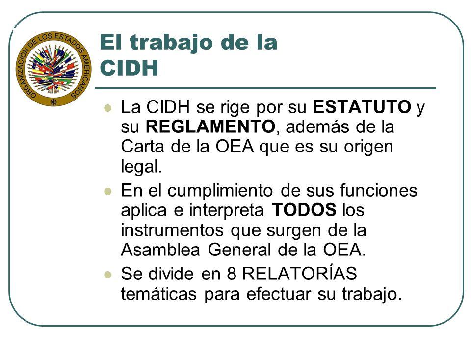 El trabajo de la CIDHLa CIDH se rige por su ESTATUTO y su REGLAMENTO, además de la Carta de la OEA que es su origen legal.
