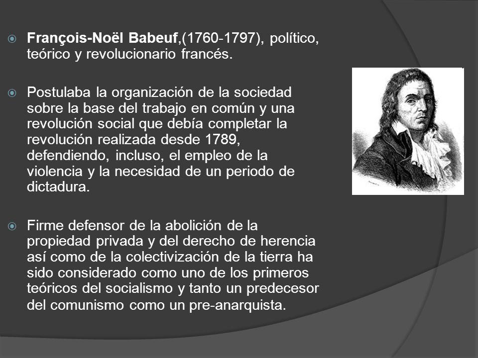 François-Noël Babeuf,(1760-1797), político, teórico y revolucionario francés.