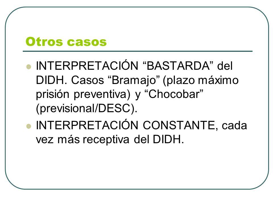 Otros casos INTERPRETACIÓN BASTARDA del DIDH. Casos Bramajo (plazo máximo prisión preventiva) y Chocobar (previsional/DESC).