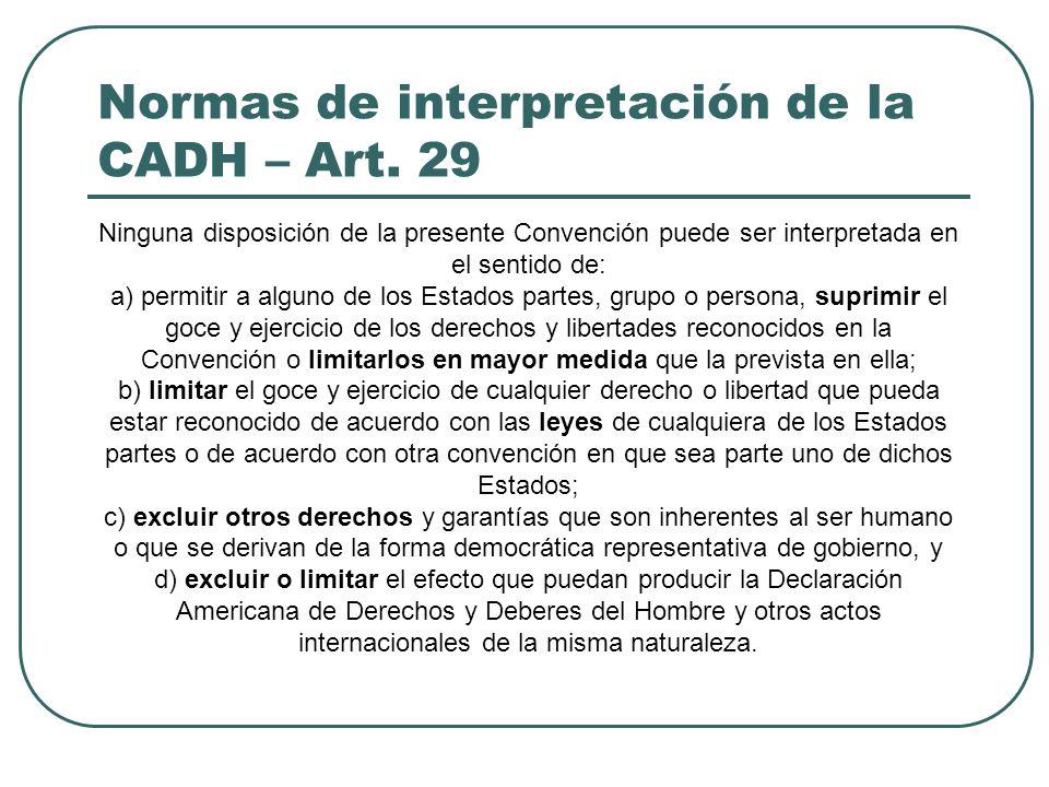 Normas de interpretación de la CADH – Art. 29