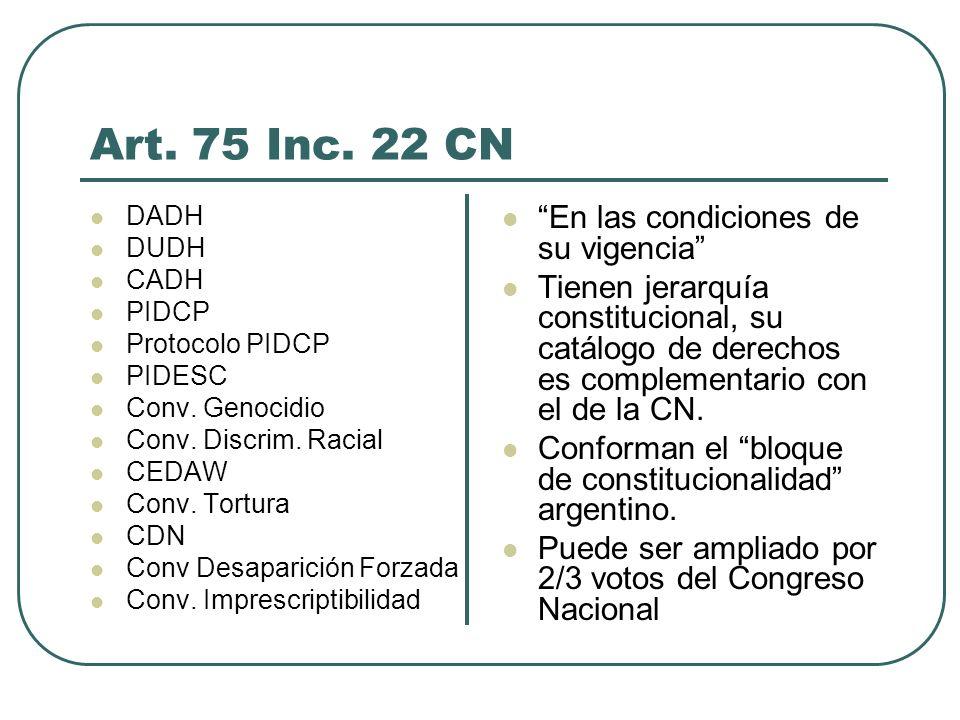 Art. 75 Inc. 22 CN En las condiciones de su vigencia