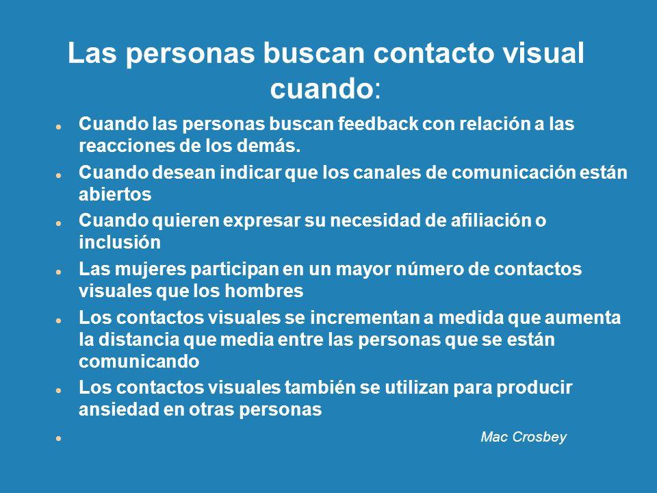 Las personas buscan contacto visual cuando: