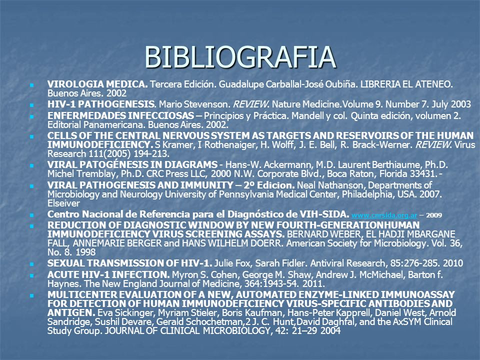 BIBLIOGRAFIA VIROLOGIA MEDICA. Tercera Edición. Guadalupe Carballal-José Oubiña. LIBRERIA EL ATENEO. Buenos Aires. 2002.