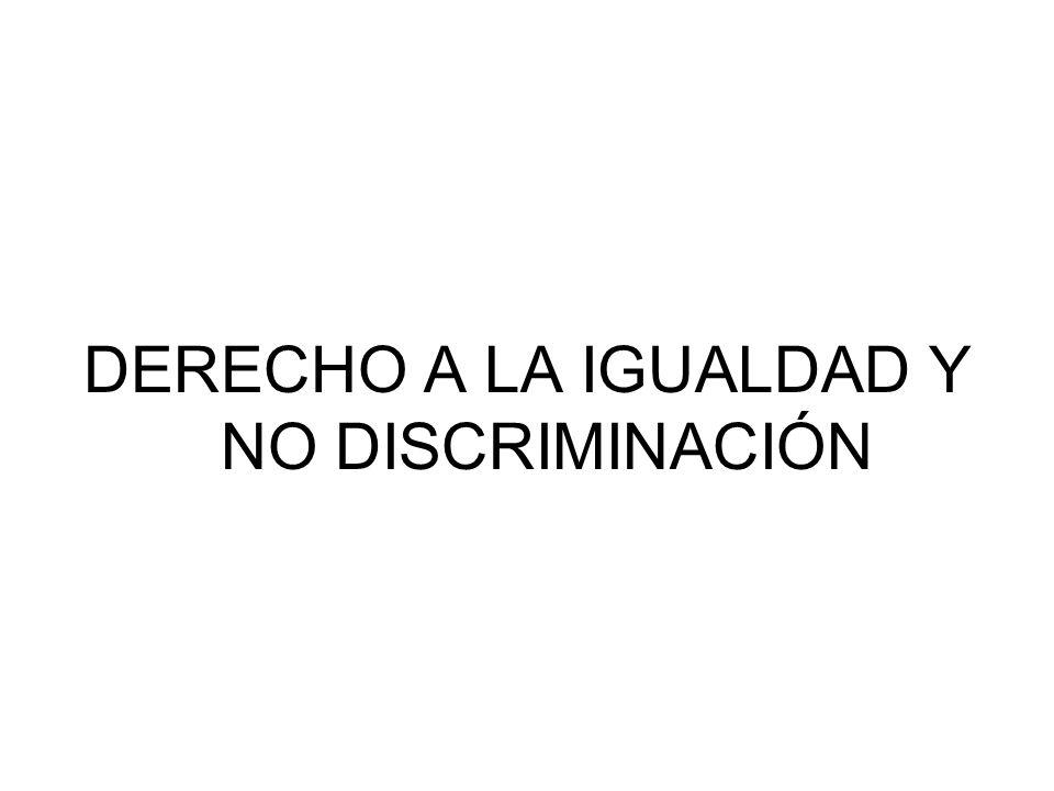 DERECHO A LA IGUALDAD Y NO DISCRIMINACIÓN
